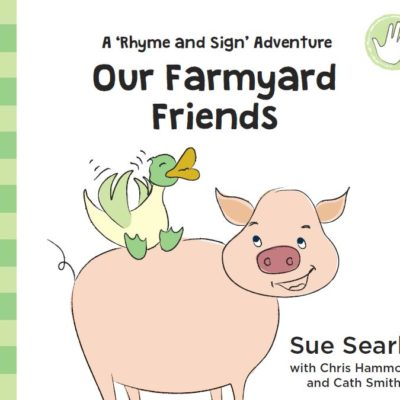 Rhyme and Sign Adventures; Our Farmyard Friends